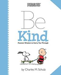 Peanuts: Be Kind by  Charles M Schulz - Paperback - from World of Books Ltd (SKU: GOR006225852)
