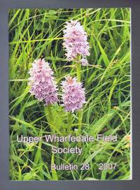 Upper Wharfedale Field Society, Bulletin 28, 2007 by edited by Anne Sugden - Paperback - First Edition - 2007 - from Bailgate Books Ltd and Biblio.com