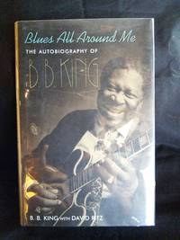 Blues All Around Me: The Autobiography of B.B. King SIGNED