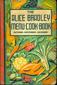 The Alice Bradley Menu-Cook-Book. Menus, Marketing Lists and Recipes. October, November, December