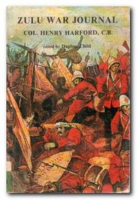 The Zulu War Journal Of Colonel Henry Harford C. B.
