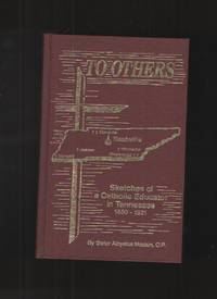image of To Others Sketches of a Catholic Educator in Tennessee, 1860-1921