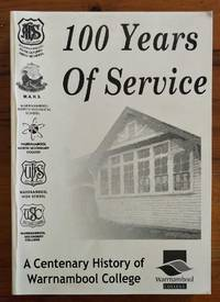100 YEARS OF SERVICE A Centenary History of Warrnambool College
