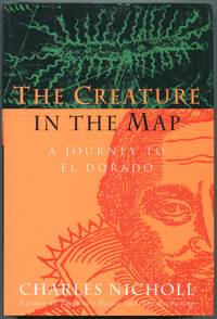 image of The Creature in the Map: A Journey to El Dorado