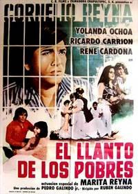 El llanto de los pobres. Con Cornelio Reyna, Yolanda Ochoa, René Cardona, Ricardo Carrión. (Cartel de la película)