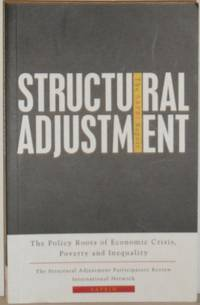 Structural Adjustment: The SAPRI Report - The Policy Roots of Economic Crisis, Poverty and Inequality