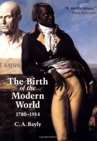 The Birth of the Modern World, 1780-1914: Global Connections and Comparisons (Blackwell History...