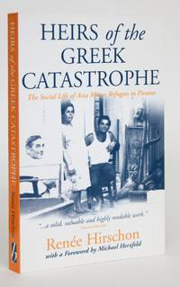 image of Heirs of the Greek Catastrophe: The Social Life of Asia Minor Refugees in Piraeus