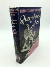 Queen Anne's Lace by Frances Parkinson Keyes - First Printing - 1944 - from Shadyside Books (SKU: 7283)