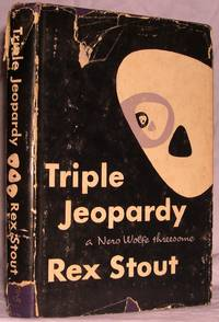 Triple Jeopardy: A Nero Wolfe Threesome