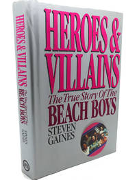 image of HEROES AND VILLAINS :   The True Story of the Beach Boys