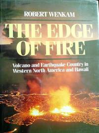 The Edge of Fire: Volcano and Earthquake Country in Western North America and Hawaii.
