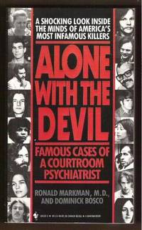 ALONE WITH THE DEVIL Famous Cases of a Courtroom Psychiatrist