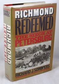 Richmond Redeemed: The Siege at Petersburg