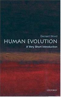 Human Evolution by Bernard Wood - Paperback - 2006 - from ThriftBooks (SKU: G0192803603I4N00)
