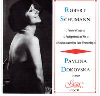Pavlina Dokovska [performs] Schumann Fantasie in C Major; Faschingsschwank aus Wien; Variations on an Original Theme  [CD - MUSIC COMPACT DISC]