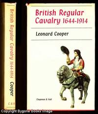 BRITISH REGULAR CAVALRY 1644-1914