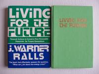 Living for the Future  -  Personal Actions to Conserve Non-Renewable Resources for Future Generations         (SIGNED COPY)