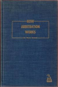 How Arbitration Works by  Frank Elkouri - Hardcover - 1952 - from Twin City Antiquarian Books (SKU: LWLB00001)