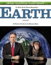 image of The Daily Show with Jon Stewart Presents Earth : A Visitor's Guide to the Human Race