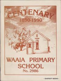 CENTENARY OF WAAIA PRIMARY SCHOOL No. 2986   (1890-1990)