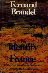The Identity of France _ Volume One: A History and Environment