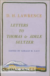 D.H. LAWRENCE, LETTERS TO THOMAS AND ADELE SELTZER
