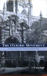 Oxford Movement. The : A Thematic History of the Tractarians and Their  Times