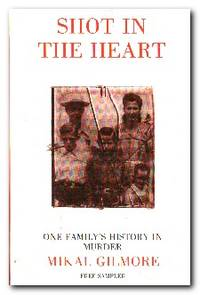 Shot in the Heart One Family's History in Murder