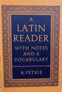 A Latin Reader:  For Matriculation and Other Studients, with Notes and a  Vocabulary