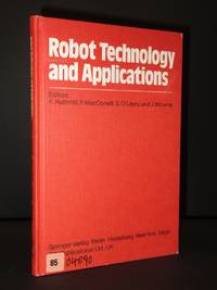 Robot Technology and Applications: Proceedings of the 1st Robotics Europe Conference. Brussels, June 27-28, 1984