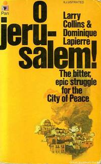 image of O Jerusalem: The bitter, epic struggle for the City of Peace