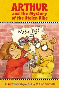 Arthur And The Mystery Of The Stolen Bike (Marc Brown Arthur Chapter Books)