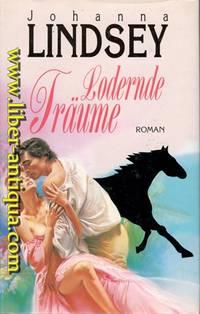 Lodernde Traume   Roman Aus dem Amerikanischen von Cornelia Haenchen