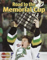 Road to the Memorial Cup by  Mike Bynum - First Edition  - 2005 - from BOOX and Biblio.com