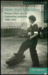 image of More Than Munitions: Women, Work and the Engineering Industries, 1900-1950