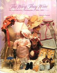 image of The Way They Wore: Doll Costumes and Accessories, 1850-1925