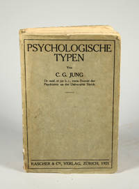 Psychologische Typen by  C[arl] G[ustav] JUNG - FIRST EDITION - 1921 - from B & L Rootenberg Rare Books & Manuscripts and Biblio.com