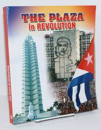 The Plaza in Revolution by  editors  and Marilyn Rodriguez - Paperback - 2007 - from Bolerium Books Inc., ABAA/ILAB (SKU: 200502)
