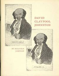 DAVID CLAYPOOL JOHNSTON: American Graphic Humorist, 1798-1865. An exhibition jointly held by the American Antiquarian Society, Boston College, The Boston Public Library and the Worcester Art Museum in March 1970