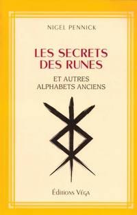 Les secrets des Runes et autres alphabets anciens by PENNICK Nigel - 2001 - from Le Grand Chene (SKU: 30882)