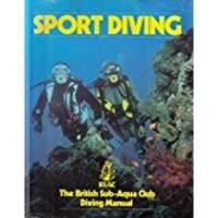 Sport Diving: The British Sub-Aqua Club Diving Manual