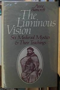 image of The Luminous Vision; Six Medieval Mystics & Their Teachings