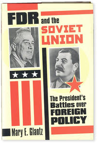 image of FDR and the Soviet Union: the President's Battles Over Foreign Policy
