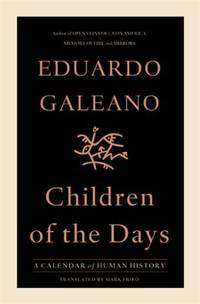 image of Children of the Days : A Calendar of Human History