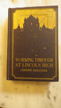 WORKING THROUGH AT LINCOLN High by Joseph Gollomb, HARDBACK NODJ, SPORTS