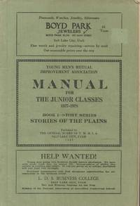 Young Men's Mutual Improvement Association Manual for the Junior Classes  1927-1928 Book I - Story Series Stories of the Plains