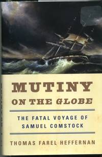 Mutiny on the Globe by  Thomas Farel Heffernan - 1st - 2002 - from Naval Marine Archive and Biblio.com