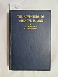 image of The Adventure of Wrangel Island, Alaska (1925 Macmillan 1st Edition)