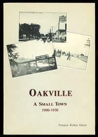 OAKVILLE:  A SMALL TOWN, 1900-1930.